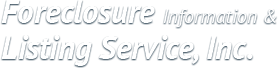 Foreclosure Information & Listing Service, Inc.